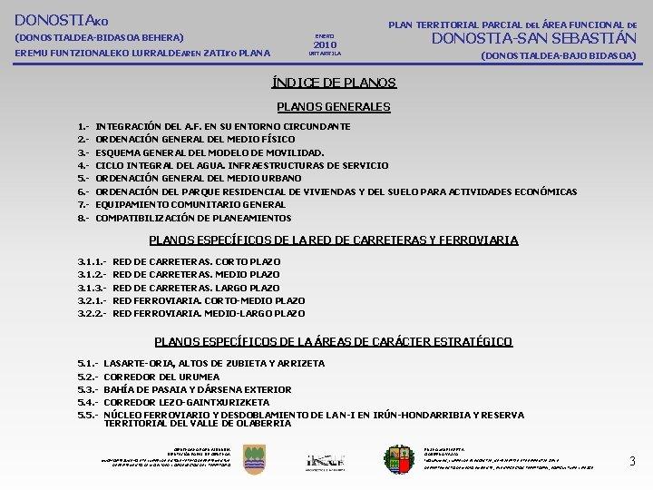 DONOSTIAKO PLAN TERRITORIAL PARCIAL DEL ÁREA FUNCIONAL DE (DONOSTIALDEA-BIDASOA BEHERA) ENERO 2010 EREMU FUNTZIONALEKO