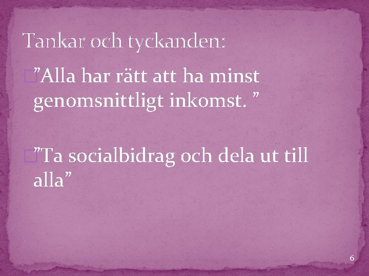 """Tankar och tyckanden: �""""Alla har rätt att ha minst genomsnittligt inkomst. """" �""""Ta socialbidrag"""