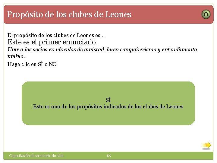 Propósito de los clubes de Leones El propósito de los clubes de Leones es…