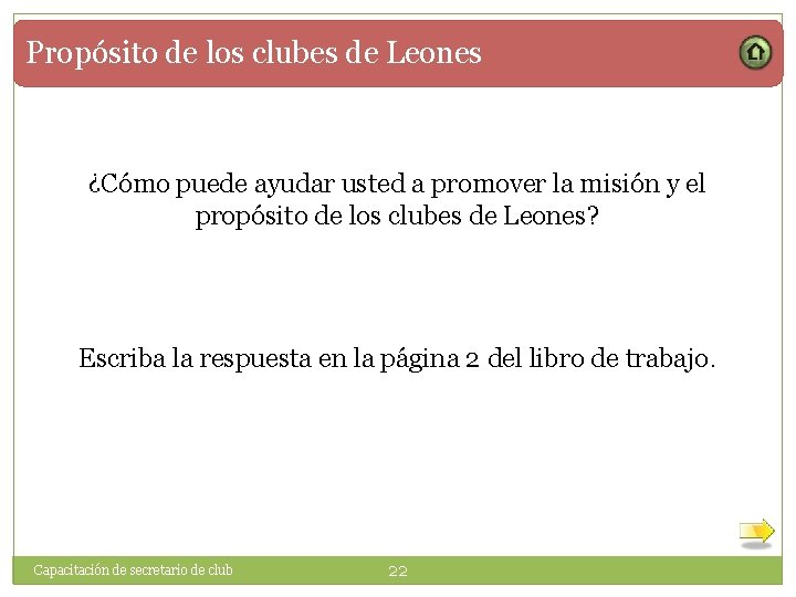 Propósito de los clubes de Leones ¿Cómo puede ayudar usted a promover la misión