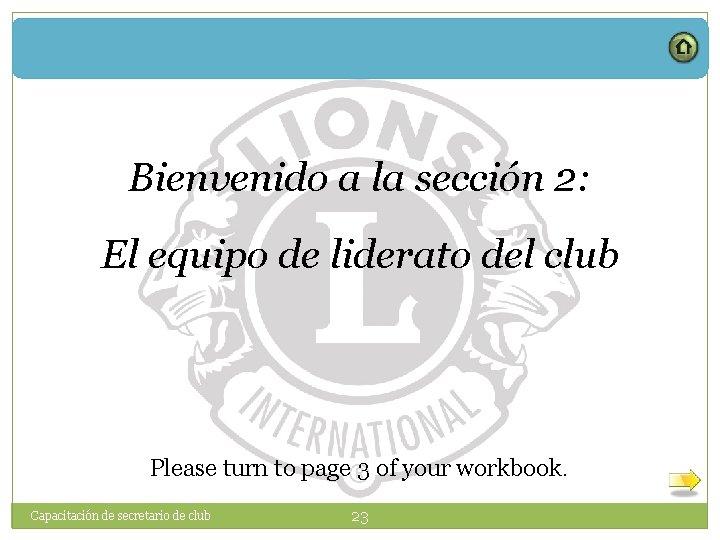 Bienvenido a la sección 2: El equipo de liderato del club Please turn to