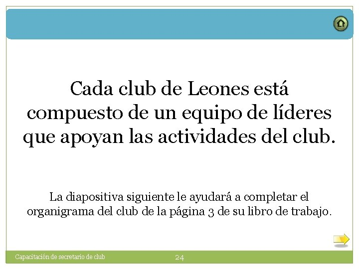 Cada club de Leones está compuesto de un equipo de líderes que apoyan las