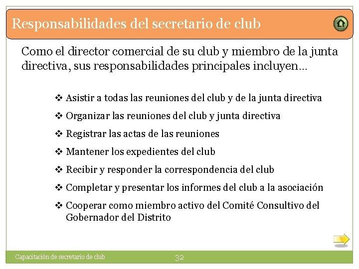 Responsabilidades del secretario de club Como el director comercial de su club y miembro
