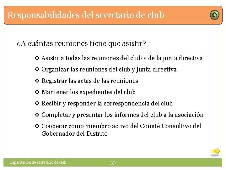 Responsabilidades del secretario de club ¿A cuántas reuniones tiene que asistir? v Asistir a