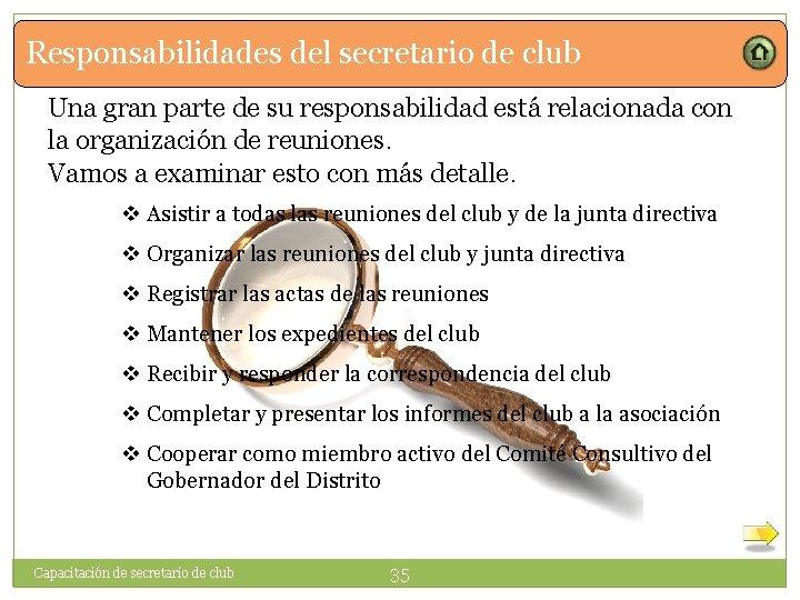 Responsabilidades del secretario de club Una gran parte de su responsabilidad está relacionada con