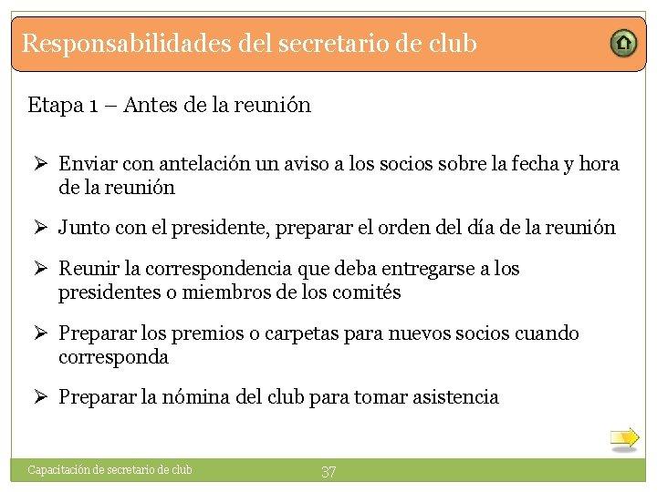 Responsabilidades del secretario de club Etapa 1 – Antes de la reunión Ø Enviar