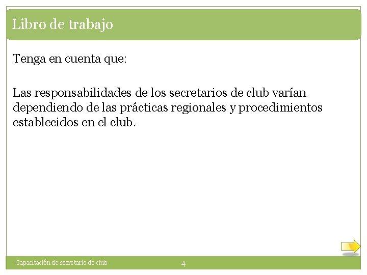 Libro de trabajo Tenga en cuenta que: Las responsabilidades de los secretarios de club