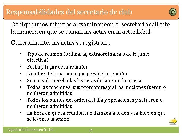Responsabilidades del secretario de club Dedique unos minutos a examinar con el secretario saliente