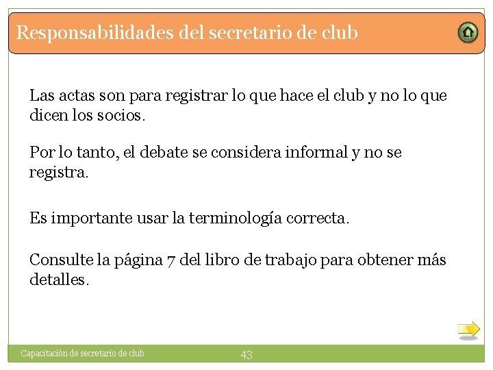 Responsabilidades del secretario de club Las actas son para registrar lo que hace el