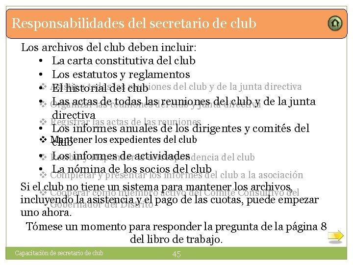 Responsabilidades del secretario de club Los archivos del club deben incluir: • La carta