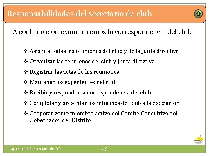 Responsabilidades del secretario de club A continuación examinaremos la correspondencia del club. v Asistir