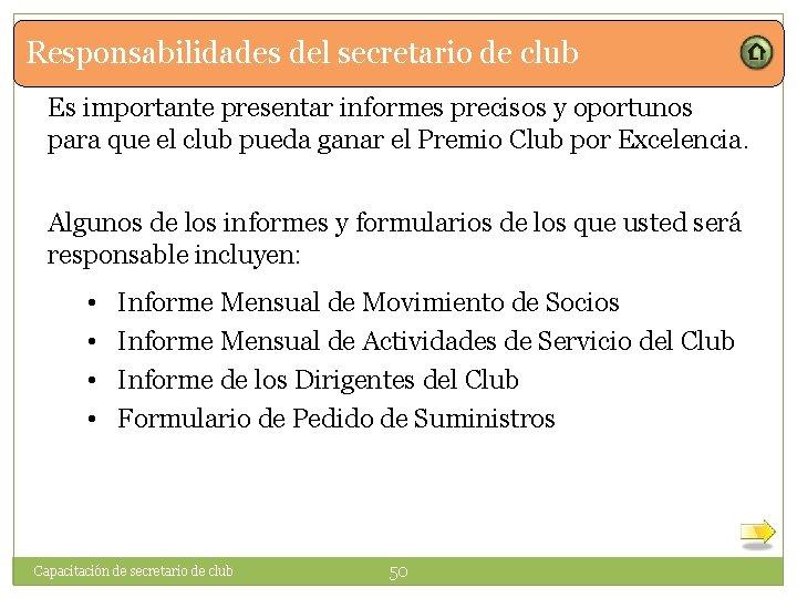Responsabilidades del secretario de club Es importante presentar informes precisos y oportunos para que