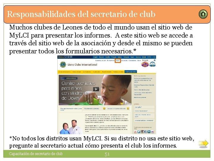 Responsabilidades del secretario de club Muchos clubes de Leones de todo el mundo usan