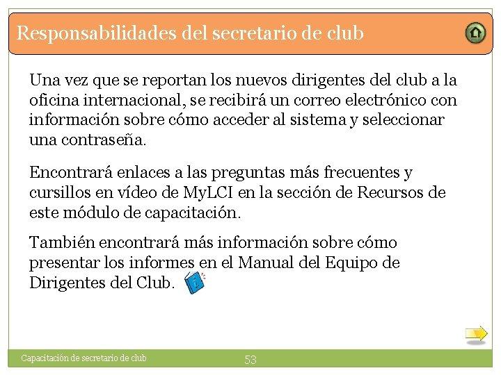 Responsabilidades del secretario de club Una vez que se reportan los nuevos dirigentes del