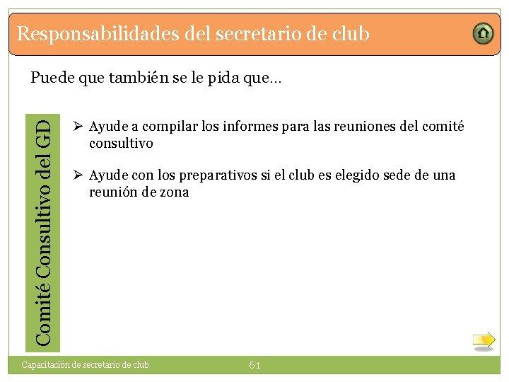 Responsabilidades del secretario de club Comité Consultivo del GD Puede que también se le