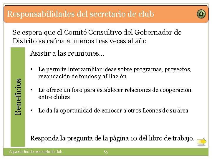 Responsabilidades del secretario de club Se espera que el Comité Consultivo del Gobernador de