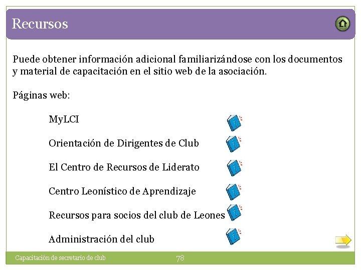 Recursos Puede obtener información adicional familiarizándose con los documentos y material de capacitación en