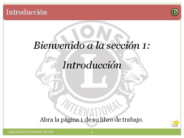 Introducción Bienvenido a la sección 1: Introducción Abra la página 1 de su libro
