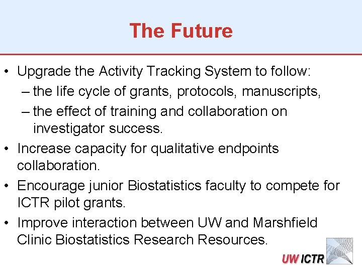 The Future • Upgrade the Activity Tracking System to follow: – the life cycle