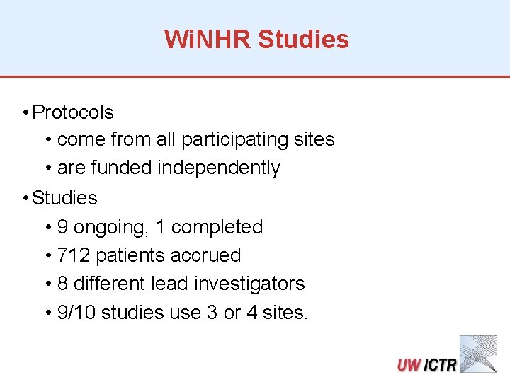 Wi. NHR Studies • Protocols • come from all participating sites • are funded