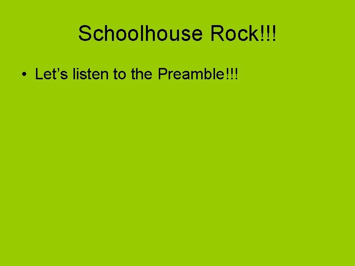 Schoolhouse Rock!!! • Let's listen to the Preamble!!!