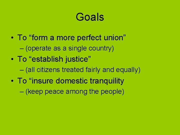 """Goals • To """"form a more perfect union"""" – (operate as a single country)"""