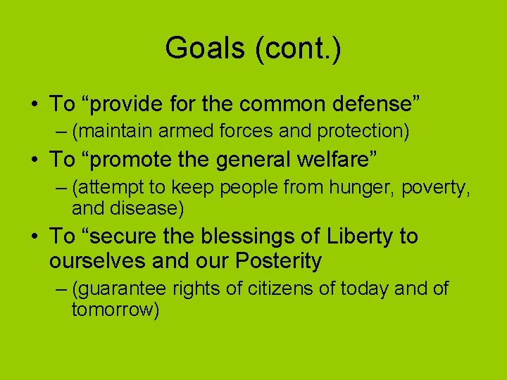 """Goals (cont. ) • To """"provide for the common defense"""" – (maintain armed forces"""
