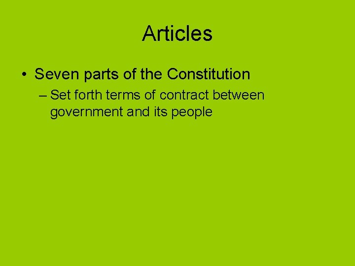 Articles • Seven parts of the Constitution – Set forth terms of contract between