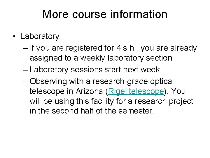 More course information • Laboratory – If you are registered for 4 s. h.