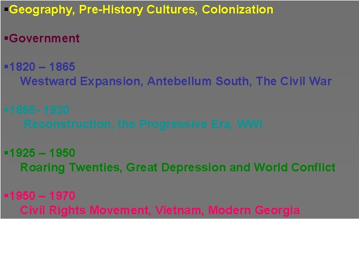 §Geography, Pre-History Cultures, Colonization §Government § 1820 – 1865 Westward Expansion, Antebellum South, The