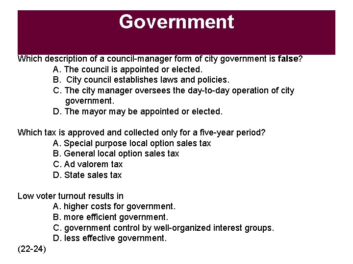 Government Which description of a council-manager form of city government is false? A. The