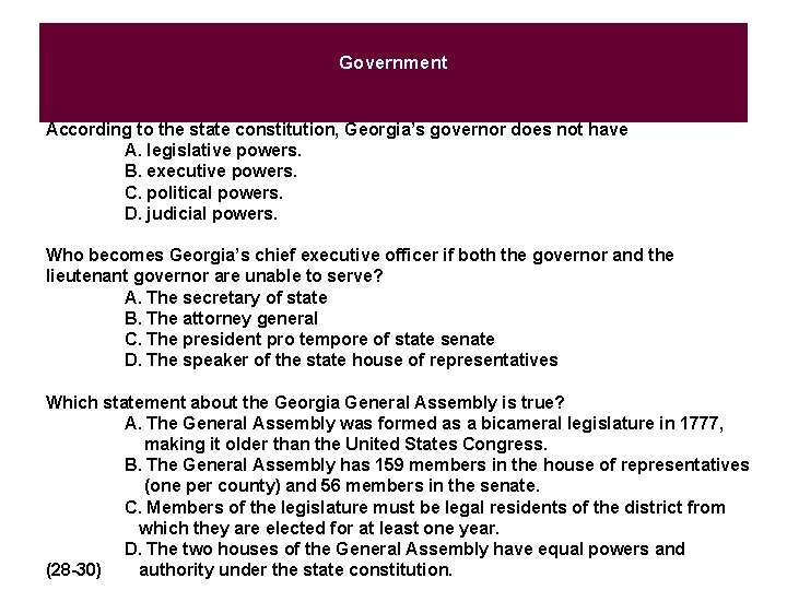 Government According to the state constitution, Georgia's governor does not have A. legislative powers.