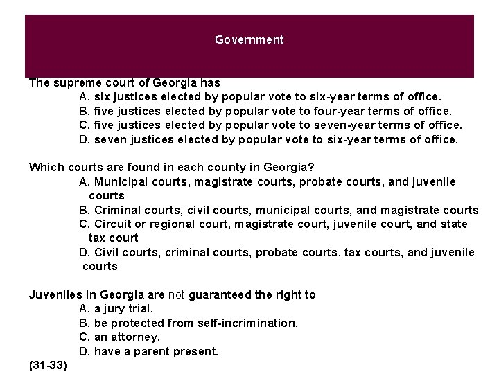 Government The supreme court of Georgia has A. six justices elected by popular vote