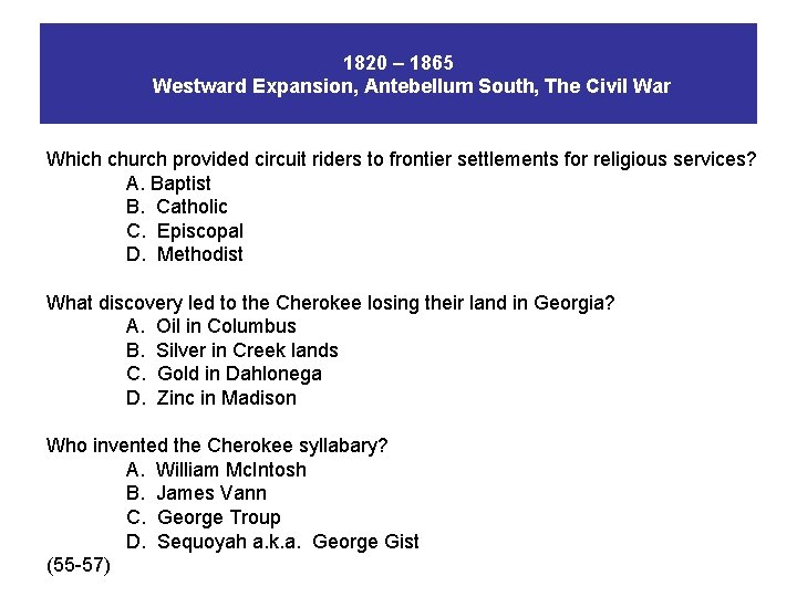 1820 – 1865 Westward Expansion, Antebellum South, The Civil War Which church provided circuit
