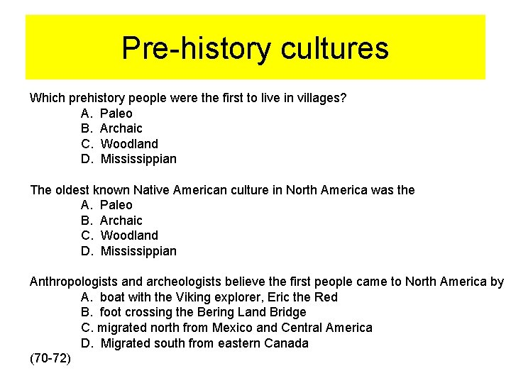 Pre-history cultures Which prehistory people were the first to live in villages? A. Paleo