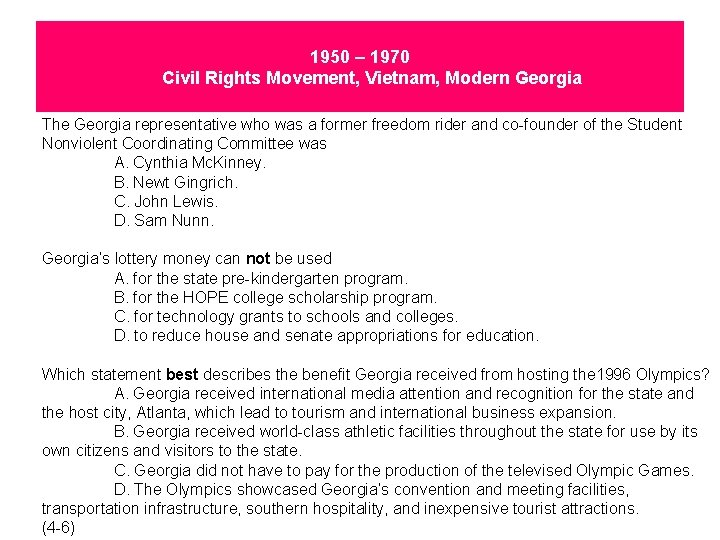 1950 – 1970 Civil Rights Movement, Vietnam, Modern Georgia The Georgia representative who was