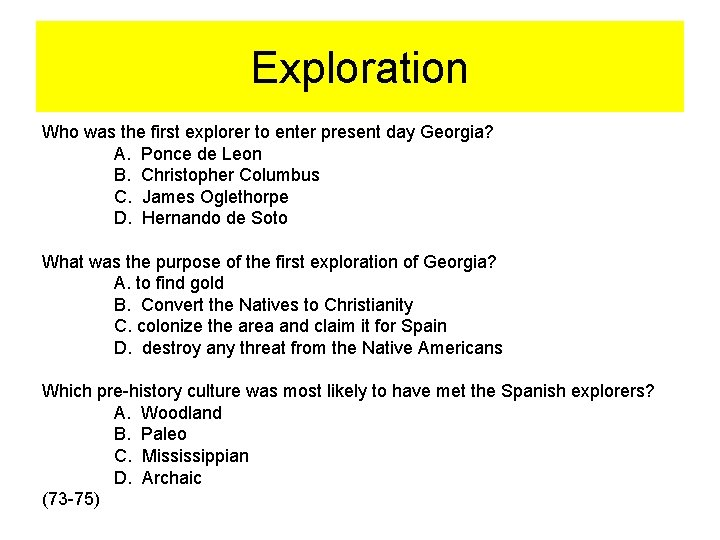 Exploration Who was the first explorer to enter present day Georgia? A. Ponce de