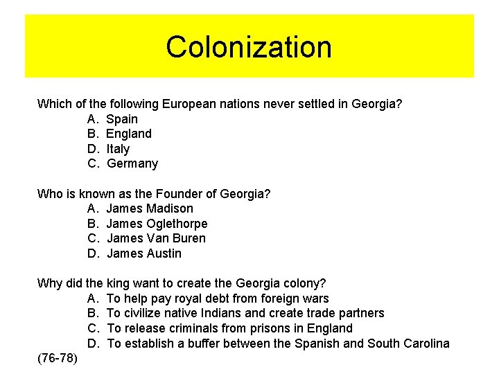 Colonization Which of the following European nations never settled in Georgia? A. Spain B.