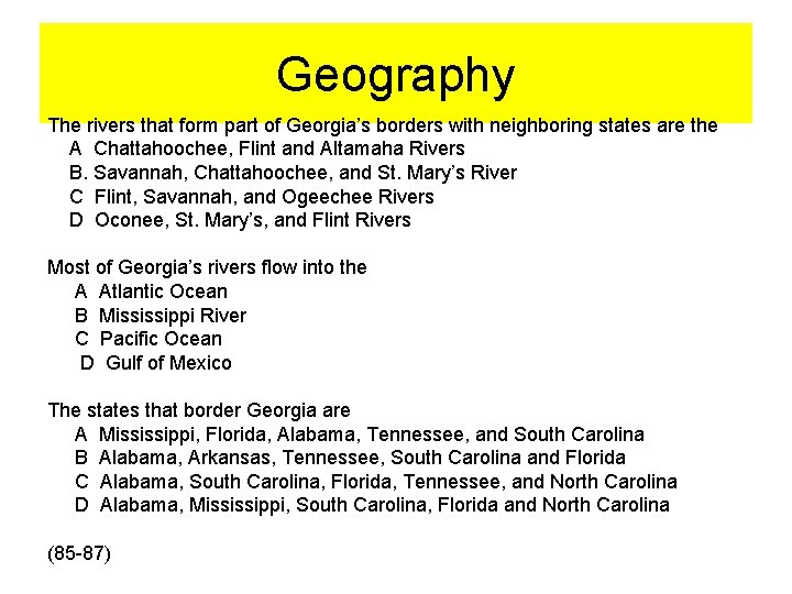 Geography The rivers that form part of Georgia's borders with neighboring states are the