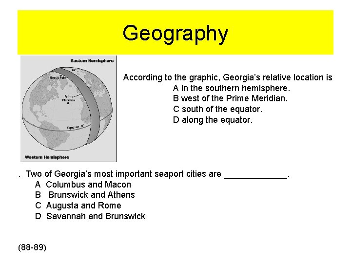 Geography According to the graphic, Georgia's relative location is A in the southern hemisphere.