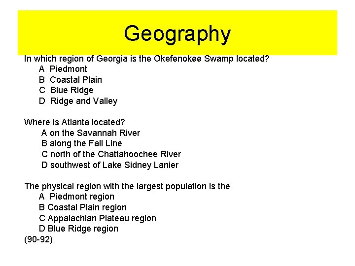 Geography In which region of Georgia is the Okefenokee Swamp located? A Piedmont B
