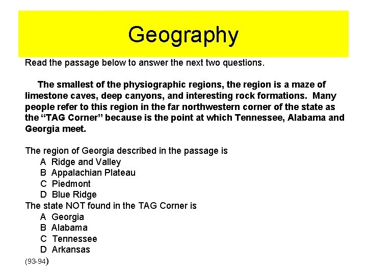Geography Read the passage below to answer the next two questions. The smallest of