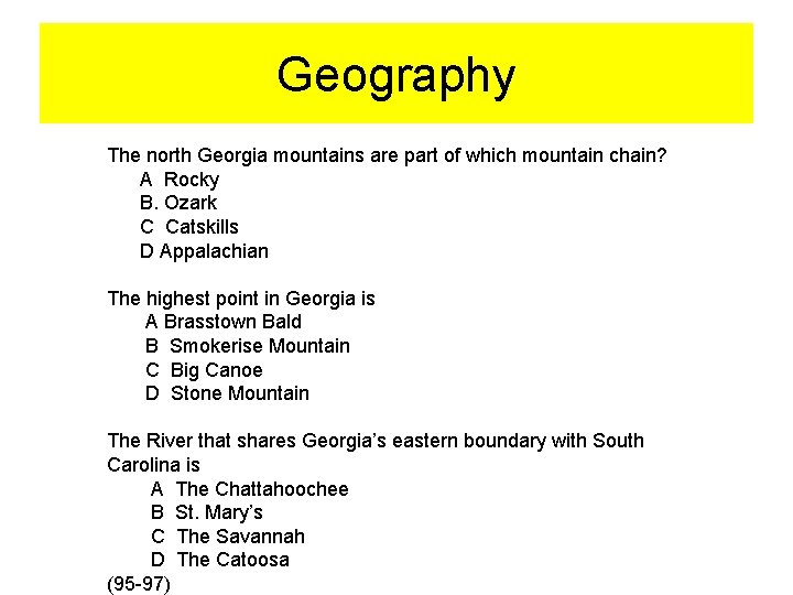 Geography The north Georgia mountains are part of which mountain chain? A Rocky B.