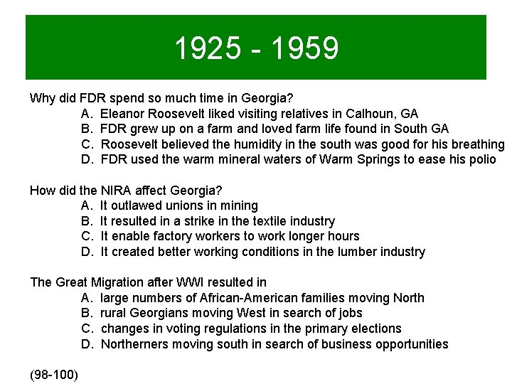 1925 - 1959 Why did FDR spend so much time in Georgia? A. Eleanor