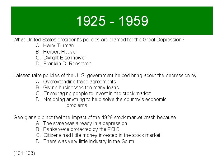 1925 - 1959 What United States president's policies are blamed for the Great Depression?
