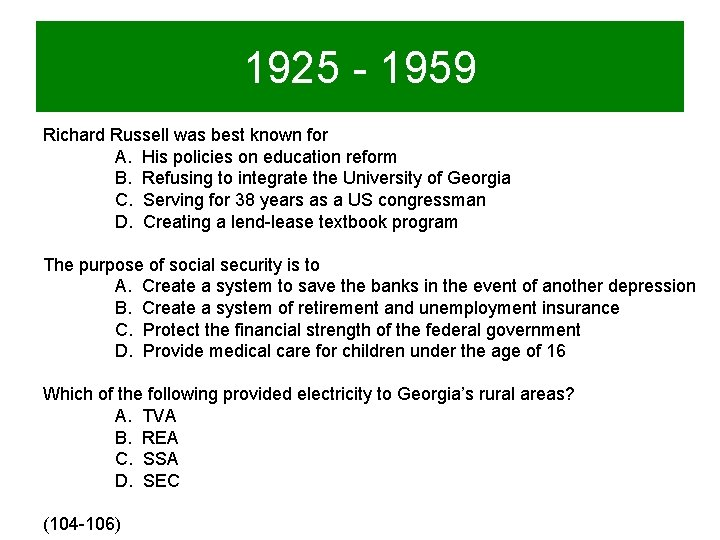 1925 - 1959 Richard Russell was best known for A. His policies on education