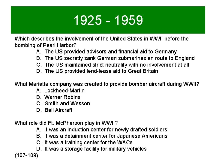 1925 - 1959 Which describes the involvement of the United States in WWII before