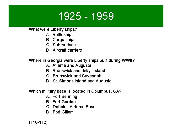 1925 - 1959 What were Liberty ships? A. Battleships B. Cargo ships C. Submarines