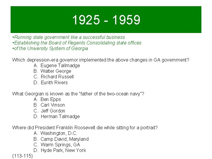 1925 - 1959 • Running state government like a successful business • Establishing the