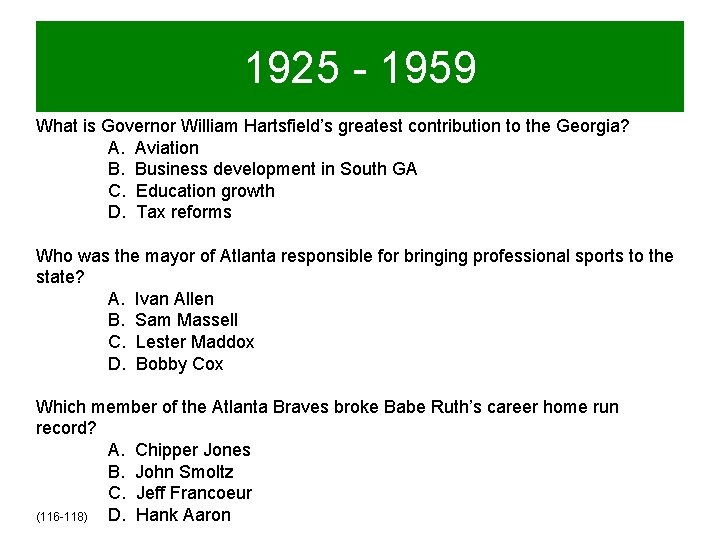 1925 - 1959 What is Governor William Hartsfield's greatest contribution to the Georgia? A.